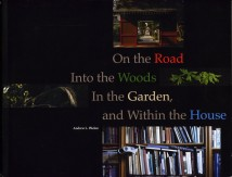 On the Road, Into the Woods, In the Garden and Within the House (Andrew L. Phelan)
